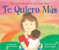 Te Quiero Mas = I Love You More [Board Book] [Spanish]