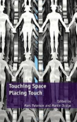 Touching Space, Placing Touch. Edited by Mark Paterson and Martin Dodge