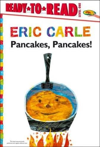Pancakes, Pancakes! (World of Eric Carle) by Eric Carle.