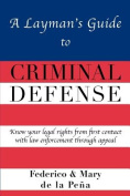 A Layman's Guide to Criminal Defense