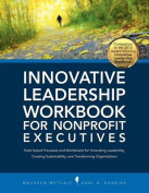 Innovative Leadership Workbook for Nonprofit Executives