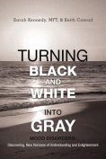 Turning Black and White Into Gray
