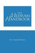 The Mediums Handbook