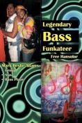 Legendary Bass Funkateer