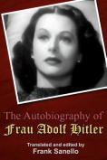 The Autobiography of Frau Adolf Hitler