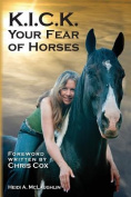 K.I.C.K. Your Fear of Horses