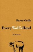 Every Wolf's Howl: A Memoir
