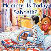 Mommy, Is Today Sabbath?