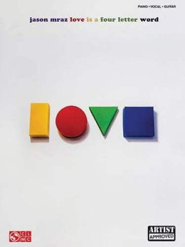 Jason Mraz: Love Is a Four Letter Word by Hal Leonard Publishing Corporation.