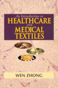An Introduction to Healthcare and Medical Textiles