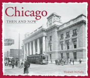 Chicago Then & Now (Then & Now