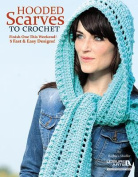 Hooded Scarves to Crochet