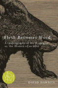 Flesh Becomes Word