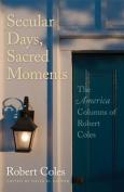 Secular Days, Sacred Moments
