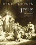 Jesus: A Gospel