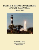 Delta II and III Space Operations at Cape Canaveral 1989-2009