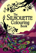 The Silhouette Colouring Book