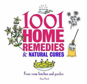 1001 Home Remedies & Natural Cures