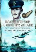From Hitler's U-Boats to Kruschev's Spy Flights