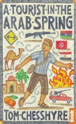 A Tourist in the Arab Spring (Bradt Travel Guides