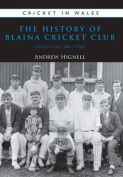 The History of Blaina Cricket Club