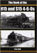 The Book of the H15 and S15 4-6-0S