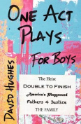 One Act Plays for Boys