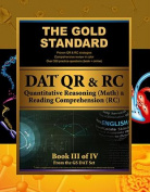 Gold Standard DAT Quantitative Reasoning (QR/math) and Reading Comprehension (RC)