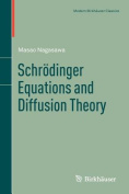 Schrodinger Equations and Diffusion Theory