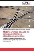 Metaheuristica Basada En Automatas Finitos y Algoritmos Geneticos [Spanish]