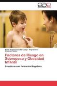 Factores de Riesgo En Sobrepeso y Obesidad Infantil [Spanish]