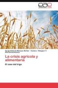 La Crisis Agricola y Alimentaria [Spanish]