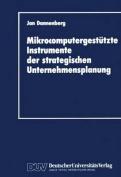 Mikrocomputergestutzte Instrumente Der Strategischen Unternehmensplanung [GER]