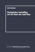 Strategisches Controlling auf der Basis Des Cash Flow [GER]