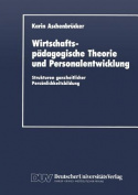 Wirtschaftspadagogische Theorie Und Personalentwicklung [GER]