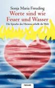 Worte Sind Wie Feuer Und Wasser - Die Sprache Des Herzens Erhellt Die Welt [GER]