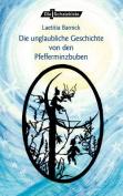 Die Unglaubliche Geschichte Von Den Pfefferminzbuben [GER]