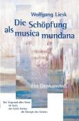 Die Sch Pfung ALS Musica Mundana [GER]