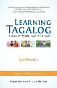 Learning Tagalog - Fluency Made Fast and Easy - Workbook 1