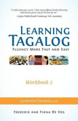 Learning Tagalog - Fluency Made Fast and Easy - Workbook 2