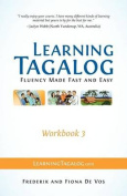 Learning Tagalog - Fluency Made Fast and Easy - Workbook 3