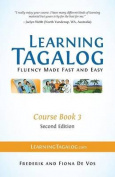 Learning Tagalog - Fluency Made Fast and Easy - Course Book 3 (Part of a 7-Book Set) + Free Audio Download