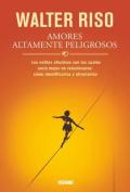 Amores Altamente Peligrosos [Spanish]