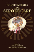 Controversies in Stroke Care