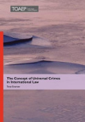 The Concept of Universal Crimes in International Law