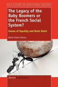 The Legacy of the Baby Boomers or the French Social System? Issues of Equality and Brain Drain