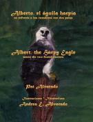 Alberto El Aguila Harpia Se Enfrenta a Los Cazadores Con DOS Patas * Albert the Harpy Eagle Meets the Two-Footed Hunters [Spanish]