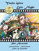 Vuelo Epico * Epic Flight [Spanish]