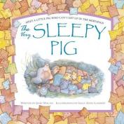 Very Sleepy Pig