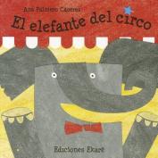 El Elefante del Circo [Board book] [Spanish]
